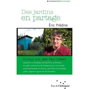 Des jardins en partage - Eric Prédine