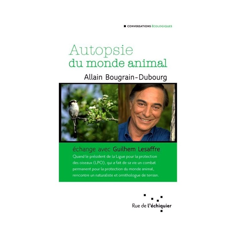 Autopsie du Monde Animal - Allain Bougrain-Dubourg