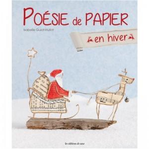 Poésie de Papier en Hiver - Isabelle Guiot-Hullot
