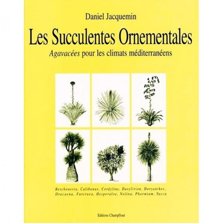 les succulentes ornementales daniel jacquemin champflour